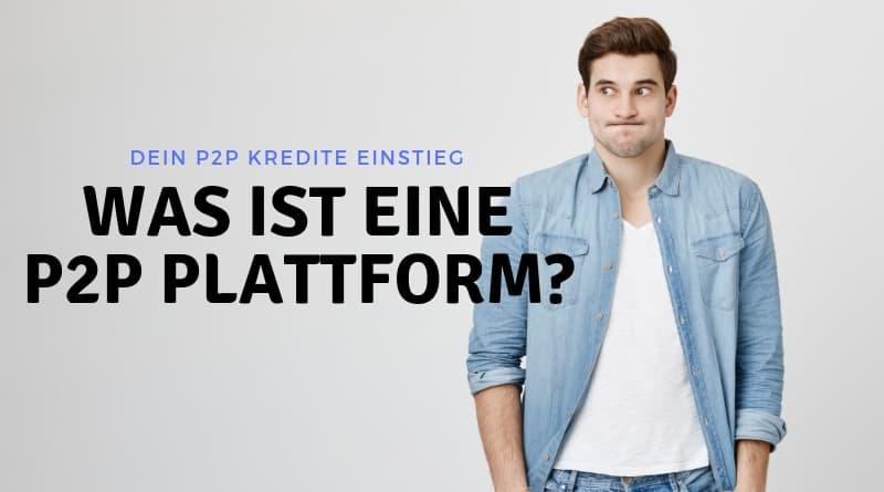 Was du alles über eine P2P Plattform wissen musst